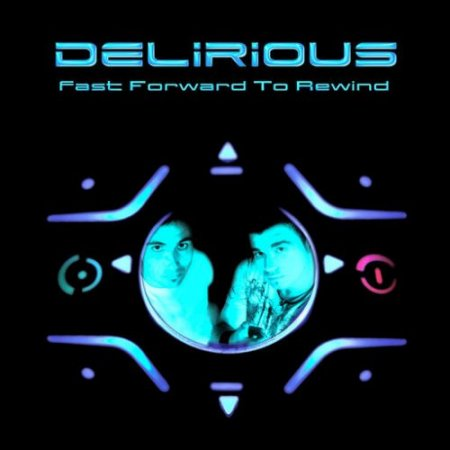 Delirious - Fast Forward to Rewind (2007)