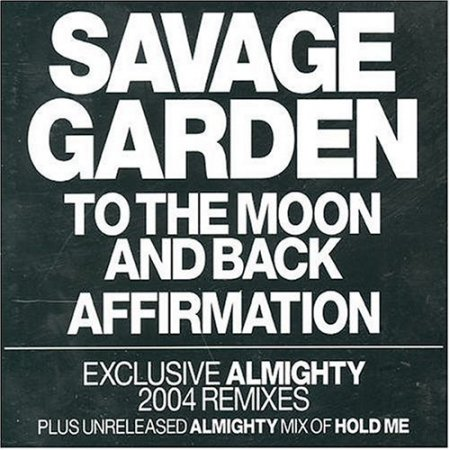 Savage Garden - To the Moon & Back [SINGLE] 2004