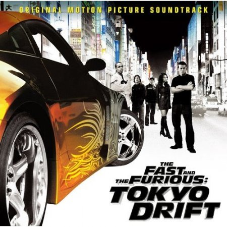 OST The Fast and the Furious: Tokyo Drift (2006)