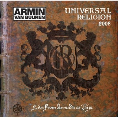 Armin van Buuren: Universal Religion [LIVE] 2007