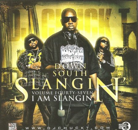 DJ ChuckT - Down South Slangin Vol. 47 (I Am Slangin) (2008)