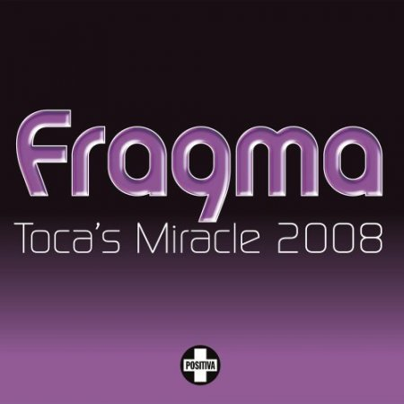 Fragma - Toca's Miracle (Mixes) 2008
