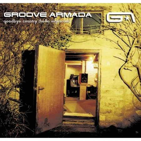 Groove Armada - Goodbye Country (Hello Nightclub) 2CD (2001)