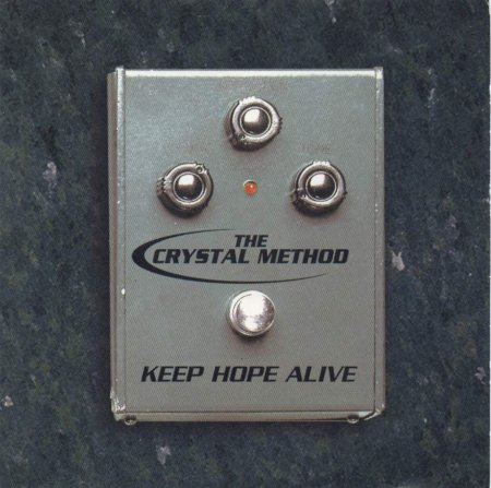 The Crystal Method - Keep Hope Alive (EP) (1996)