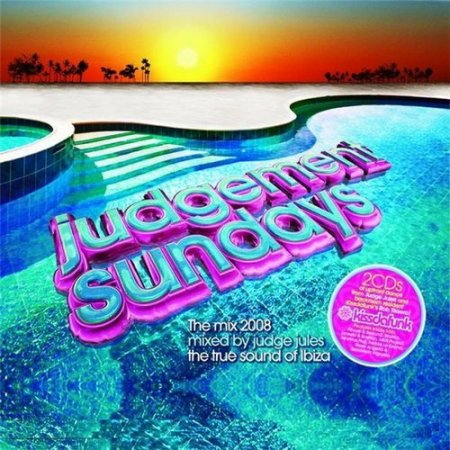 Judgement Sundays Mixed By Judge Jules & Rob Tissera 2CD (2008)