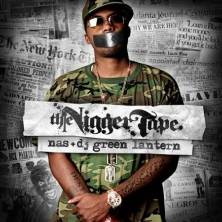 Nas - The Nigger Tape (2008)