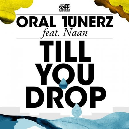 Oral Tunerz Ft. Naan - Till You Drop WEB 2009