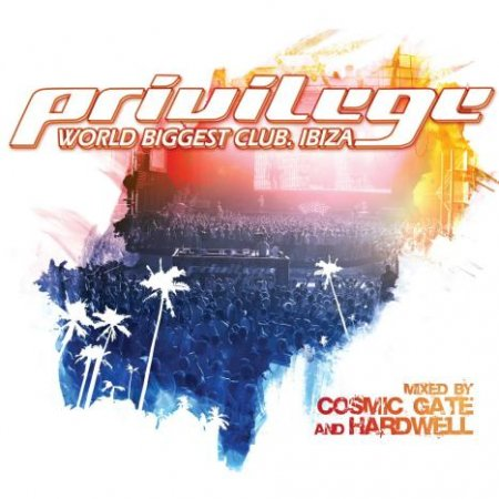 Privilege Ibiza (Mixed By Cosmic Gate & Hardwell) (2009)