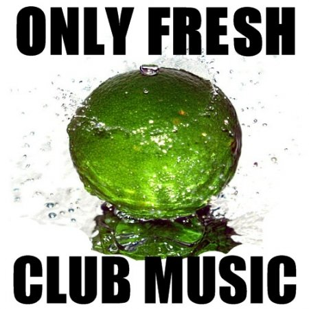 Only Fresh Club Music (20.06.2009)