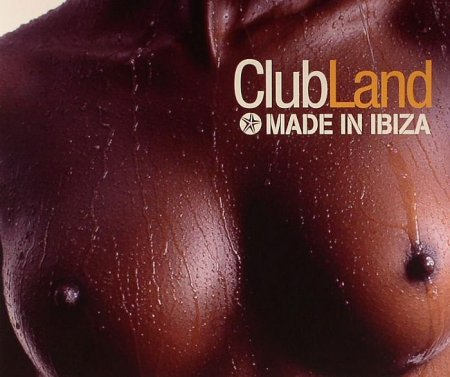 VA-Made In Ibiza: ClubLand (Mixed By Miguel Vizcaino) (2009)