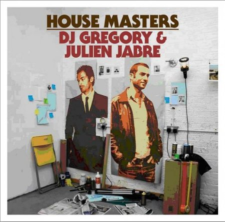 House Masters: DJ Gregory & Julien Jabre [2009]