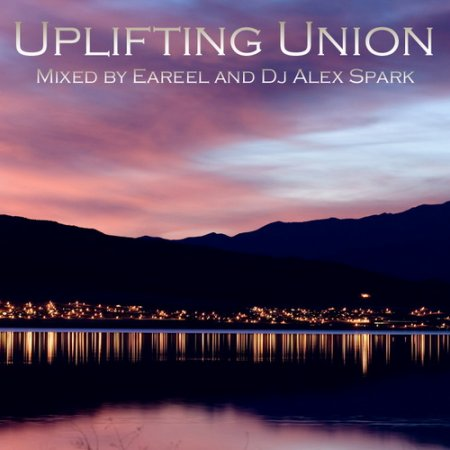 Uplifting Union (Mixed by Eareel and Dj Alex Spark)