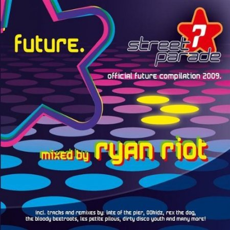 VA-Streetparade Official Future Compilation 2009 (Mixed By Ryan Riot)
