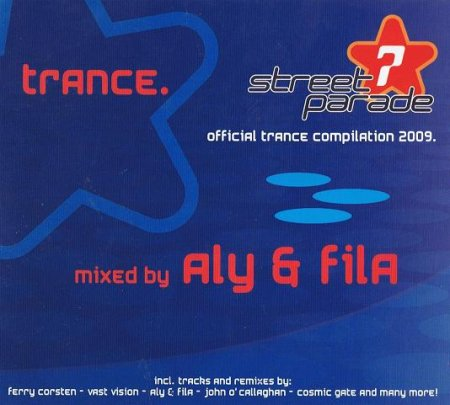 VA-Streetparade Official Trance Compilation 2009 (Mixed by Aly & Fila)