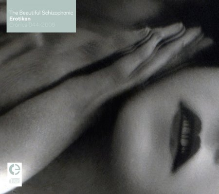 The Beautiful Schizophonic - Erotikon (2009)