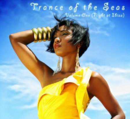 Trance of the Seas Volume One (Night at Ibiza) (2009)