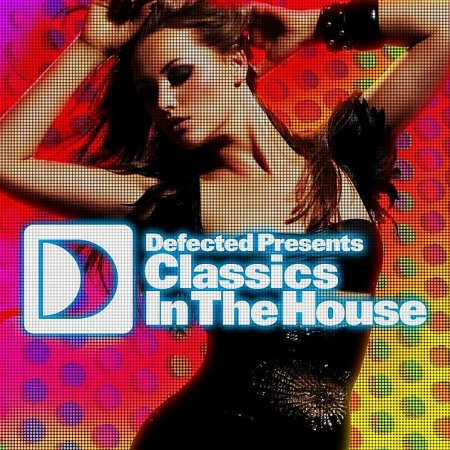Defected Presents: Classics In The House (2009)
