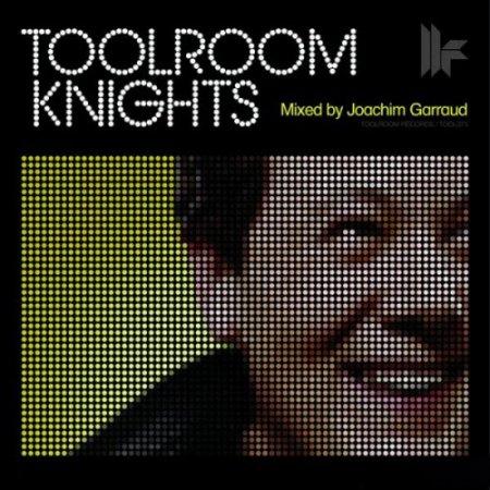 Toolroom Knights (Mixed by Joachim Garraud) (2009)