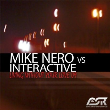 Mike Nero And Interactive - Living Without Your Love 09
