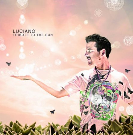 Luciano - Tribute To The Sun (2009)