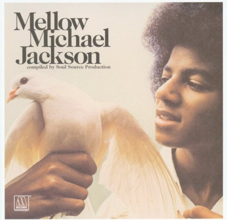 Michael Jackson - Mellow Michael Jackson (Compiled By Soul Source Productions) (2009)