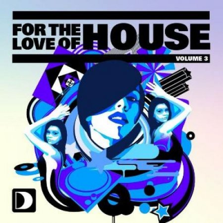 For The Love Of House Vol.3 (2009)