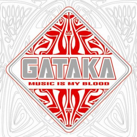 Gataka - Music Is My Blood 2009