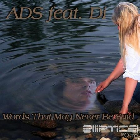 ADS feat DI - Words That May Never Be Said (2009)