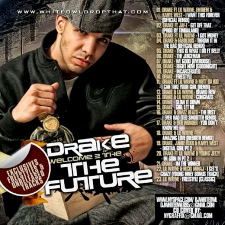 Drake - Welcome 2 The Future (Bootleg) (2009)