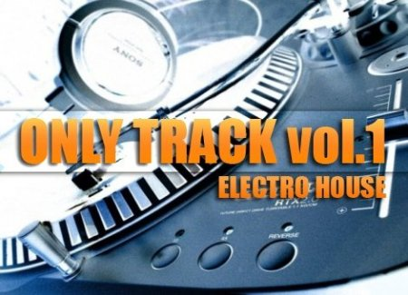 VA-Only Tracks Electro House Vol.1 (2009)