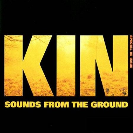 Sounds From The Ground - Kin-Reissue (2009)