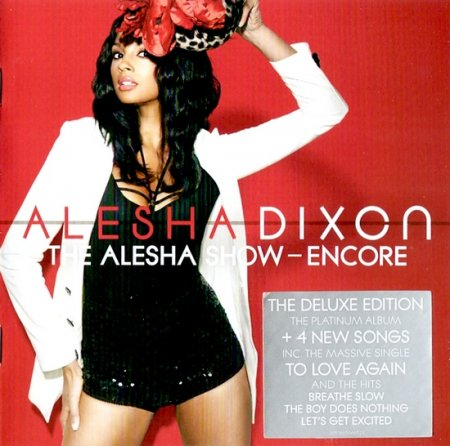 Alesha Dixon - The Alesha Show - Encore (Deluxe Edition) (2009)