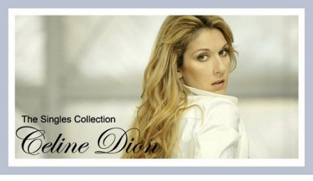 Celine Dion - The Singles Collection (2008)