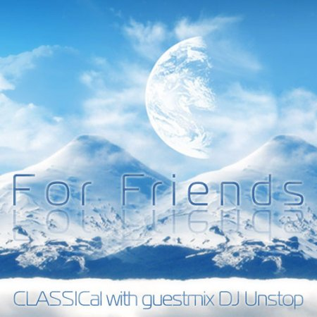 VA-CLASSICal - For Friends 004 with guestmix DJ Unstop (13-01-2010)