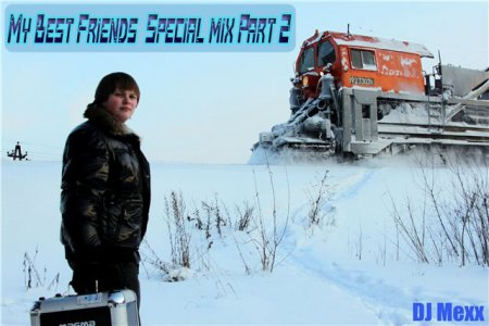VA-DJ MEXX - My Best Friend's - Spe�ial mix(Part 2)
