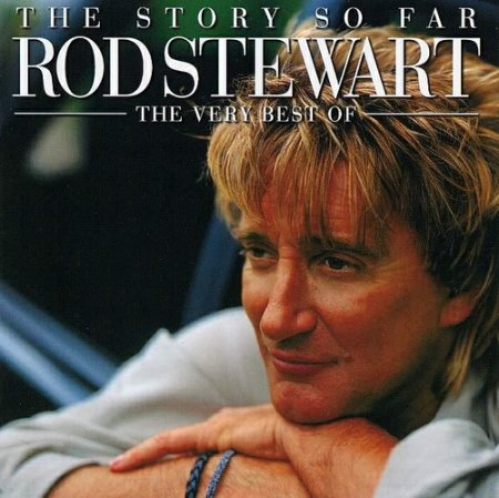 Rod Stewart - The Story So Far: The Very Best Of Rod Stewart (2001)