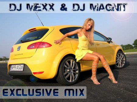 DJ MEXX & DJ MAGNIT - EXCLUSIVE MIX