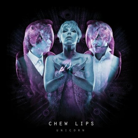 Chew Lips - Unicorn (2010)