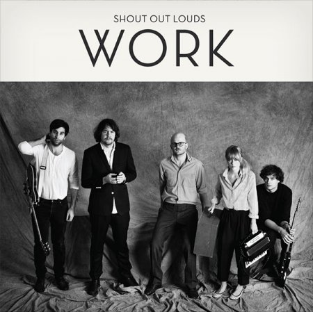Shout Out Louds - Work (2010)