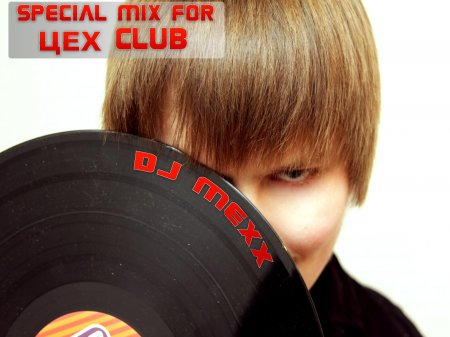 DJ MEXX - Special mix for ��� CLUB