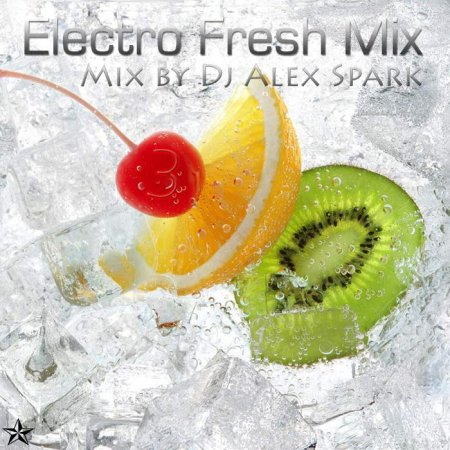 Dj Alex Spark - Electro Fresh Mix 3 (2010)