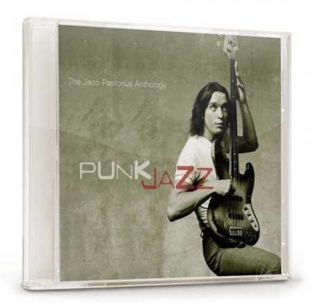 Jaco Pastorius - Punk Jazz: The Jaco Pastorius Anthology (2003)
