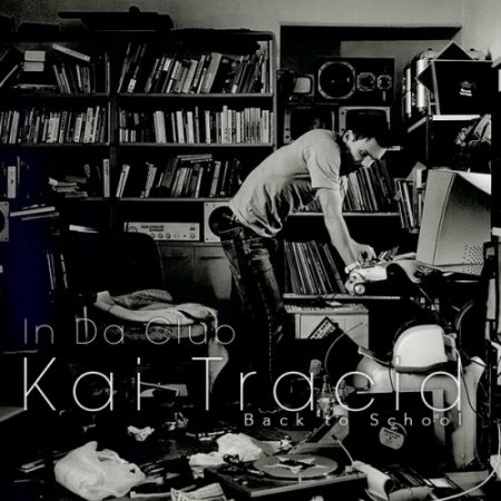 VA-In Da Club: Back to School (Kai Tracid) (2010)