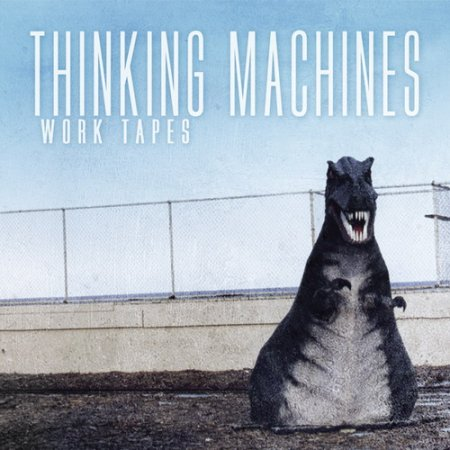 Thinking Machines - Work Tapes (2010)