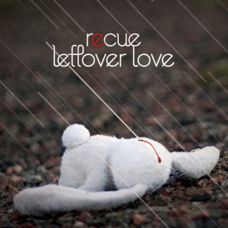 Recue - Leftover Love (2010) - MusicLovers
