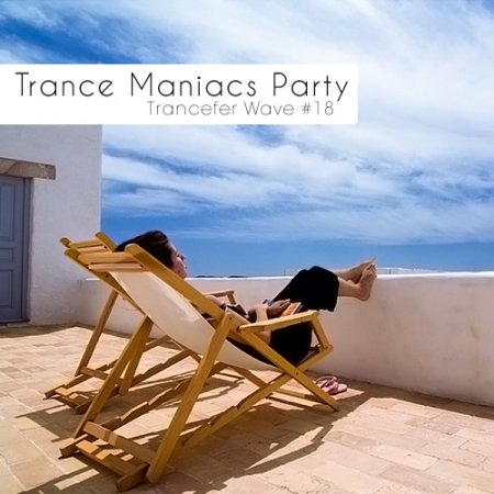 VA-Trance Maniacs Party: Trancefer Wave #18 (2010)