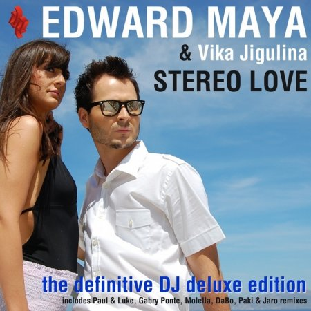 Edward Maya & Vika Jigulina - Stereo Love (The Definitive DJ Deluxe Edition) (2010)