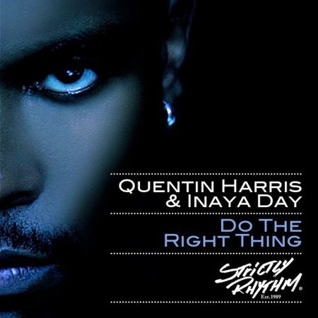 Quentin Harris And Inaya Day - Do The Right Thing (2010)