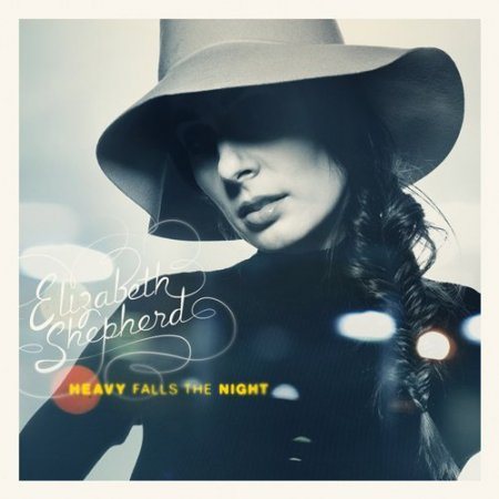 Elizabeth Shepherd - Heavy Falls The Night (2010)