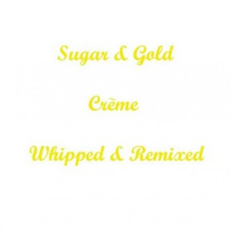 VA-Sugar and Gold - Creme Whipped and Remixed (2010)